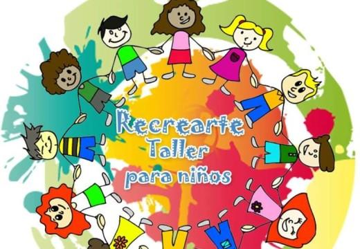 Taller RecreArte invita a festejar el Día del Niño.