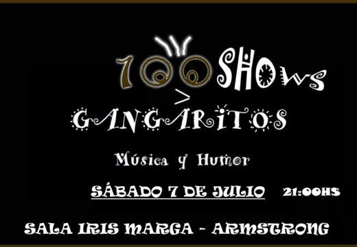 Armstrong. Los Gangaritos cumplen 100 Shows.